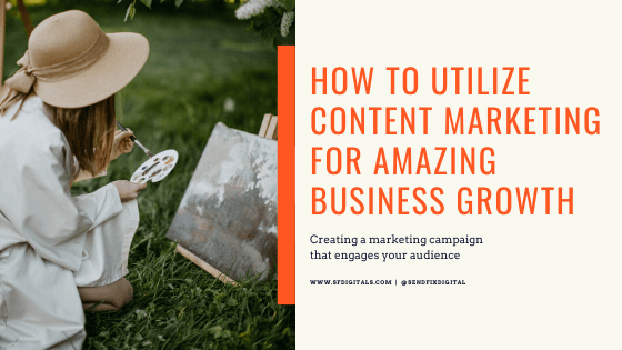 How to Utilize Content Marketing for Amazing Business Growth